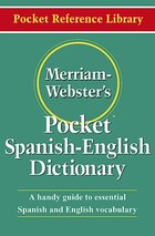 Merriam-Webster's Pocket Spanish-English Dictionary: A Handy Guide to Essential Spanish and English…
