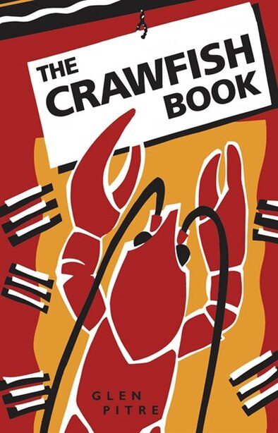 The Crawfish Book by Glen Pitre