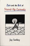 Book Zen and the Art of Stand-Up Comedy by Jay Sankey
