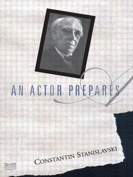 Book An Actor Prepares by Constantin Stanislavski