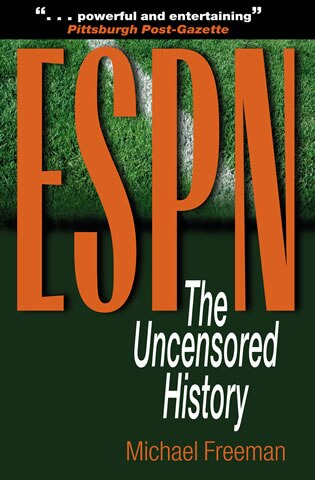 ESPN: The Uncensored History by Michael Freeman
