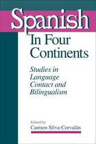 Spanish in Four Continents: Studies in Language Contact and Bilingualism