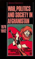 War, Politics And Society In Afghanistan: 1978-1992