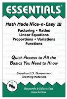 Math Made Nice and Easy #3: Factoring, Ratios, Linear Equations, Proportions, Variations and…