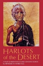 Harlots Of The Desert: A Study Of Repentance In Early Monastic Sources