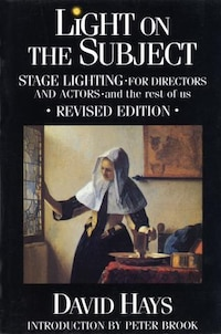 Light On The Subject: Stage Lighting For Directors And Actors