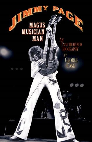 Jimmy Page: Magus, Musician, Man by George Case