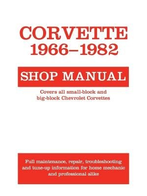 Corvette, 1966-1982: Shop Manual by Motorbooks