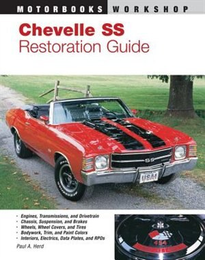 Chevelle SS Restoration Guide by Paul Herd
