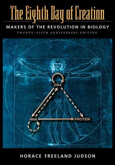 The Eighth Day Of Creation: Makers Of The Revolution In Biology, Commemorative Edition: 25th Anniversaty Edition de Horace Freeland Judson