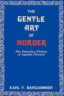 The Gentle Art Of Murder: The Detective Fiction of Agatha Christie