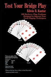 Test Your Bridge Play: 100 Declarer-Play Problems Designed to Improve Your Card Playing Techniques