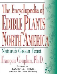 The Encyclopedia of Edible Plants of North America
