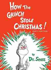 How The Grinch Stole Christmas! by .. Dr Seuss