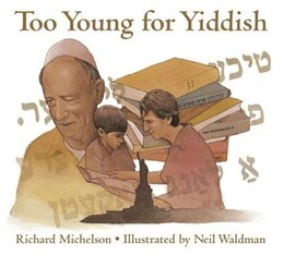 Book Too Young For Yiddish by Richard Michelson
