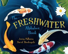 Book The Freshwater Alphabet Book: FRESHWATER ALPHABET BK by Jerry Pallotta