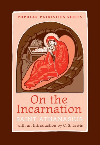 On The Incarnation: Saint Athanasius (popular Patristics): With an Introduction by C.S. Lewis by St. Athanasius