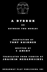 A Dybbuk: Or Between Two Worlds