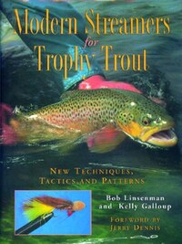Modern Streamers For Trophy Trout: New Techniques Tactics And Patterns