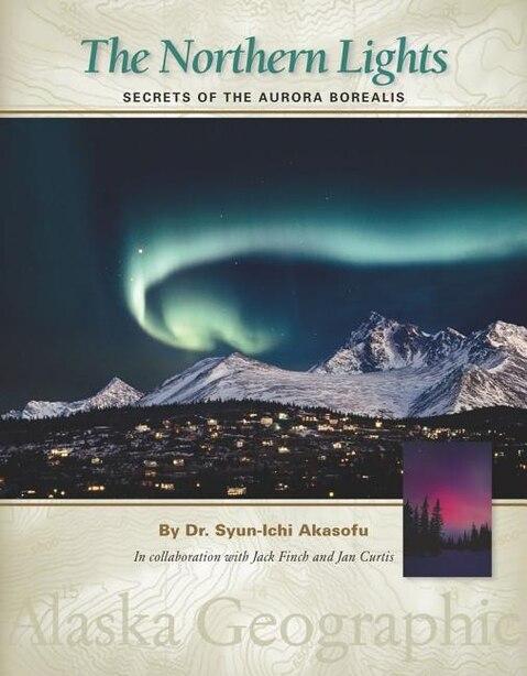 The Northern Lights: Secrets of the Aurora Borealis by Syun-Ichi Akasofu