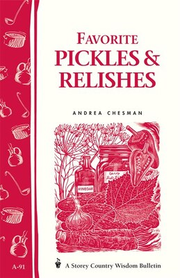 Book Favorite Pickles & Relishes: Storey's Country Wisdom Bulletin A-91 by Andrea Chesman