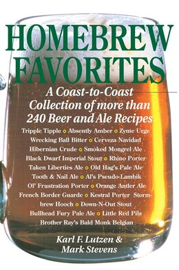 Book Homebrew Favorites: A Coast-to-Coast Collection of More Than 240 Beer and Ale Recipes by Karl F. Lutzen