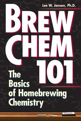 Book Brew Chem 101: The Basics Of Homebrewing Chemistry by Lee W. Janson