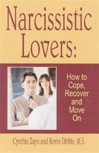 Narcissistic Lovers: How to Cope, Recover and Move On