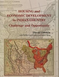 Housing and Economic Development in Indian Country: Challenge And Opportunity