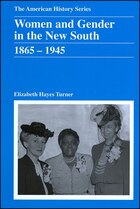 Women and Gender in the New South: 1865 - 1945
