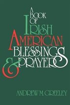 ABook of Irish American Blessings and Prayers