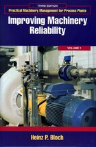 Improving Machinery Reliability: Volume 1: Improving Machinery Reliability