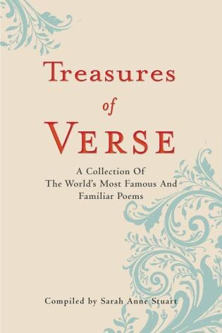 Treasures Of Verse: A Collection Of The World's Most Famous And Familiar Poems by Sarah Anne Stuart