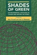 Shades of Green: Environmental Attitudes in Canada and Around the World by Alan Frizzell