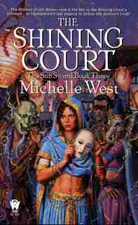 The Shining Court: The Sun Sword #3 by Michelle West