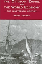 The Ottoman Empire And The World Economy: The Nineteenth Century