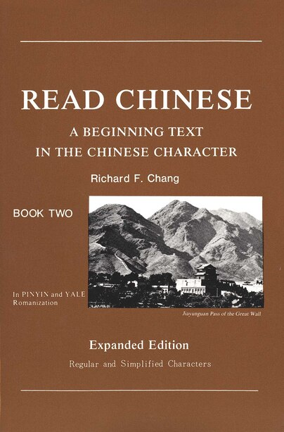 Read Chinese, Book Two: A Beginning Text in the Chinese Character, Expanded Edition by Richard Chang