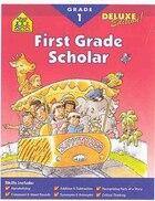 First Grade Scholar: Deluxe Scholar Series Workbooks