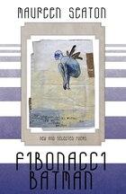Fibonacci Batman: New and Selected Poems (1991–2011)