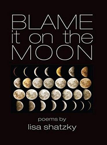 Blame It On The Moon by Lisa Shatsky