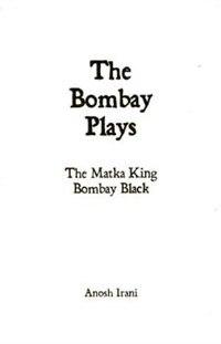 The Bombay Plays: The Matka King & Bombay Black
