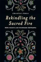 Rekindling the Sacred Fire: Métis Ancestry and Anishinaabe Spirituality