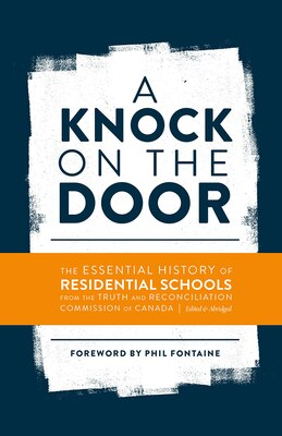 Book A Knock on the Door: The Essential History of Residential Schools from the Truth and Reconciliation… by Truth And Reconciliation Commission Of Canada