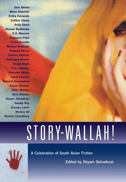 Story-Wallah!: A Celebration of South Asian Fiction by Shyam Selvadurai