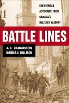 Battle Lines: Eyewitness Accounts from Canadas Military History
