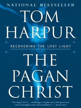 Book The Pagan Christ: Recovering the Lost Light by Tom Harpur