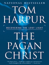 The Pagan Christ: Recovering the Lost Light