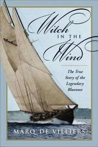 Witch In The Wind: The True Story Of The Legendary Bluenose