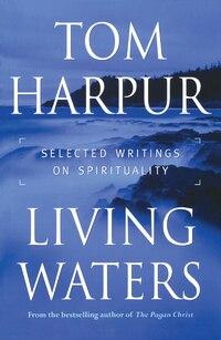Living Waters: Selected Writings on Spirituality