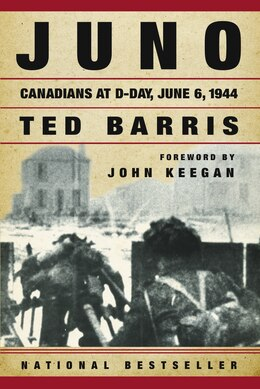 Book Juno: Canadians at D-Day June 6, 1944 by Ted Barris